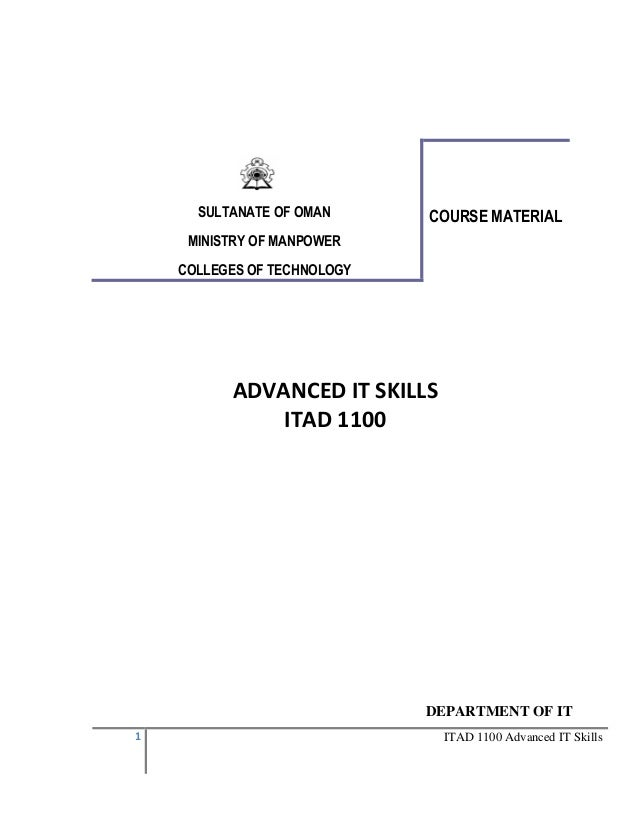 SULTANATE OF OMAN  COURSE MATERIAL  MINISTRY OF MANPOWER COLLEGES OF TECHNOLOGY  ADVANCED IT SKILLS ITAD 1100  DEPARTMENT ...