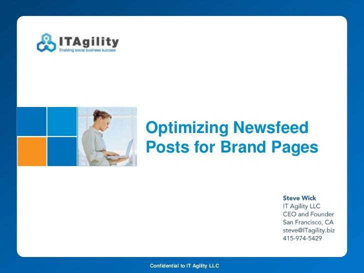 Optimizing NewsfeedPosts for Brand PagesConfidential to IT Agility LLC