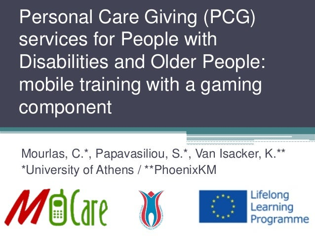 Personal Care Giving (PCG) services for People with Disabilities and OlderPeople: mobile training with a gaming component ...