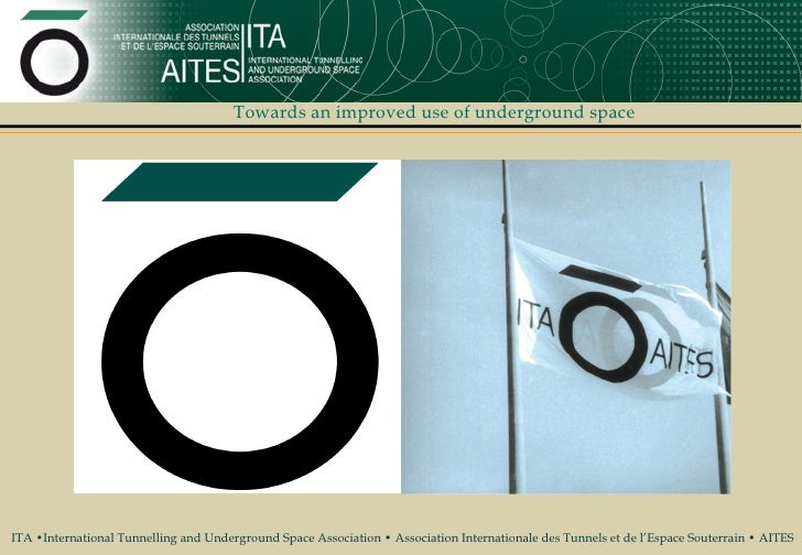 Towards an improved use of underground space     ITA •International Tunnelling and Underground Space Association • Associa...