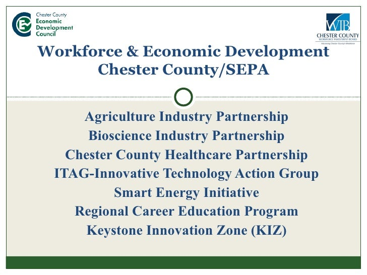 Agriculture Industry Partnership Bioscience Industry Partnership Chester County Healthcare Partnership ITAG-Innovative Tec...