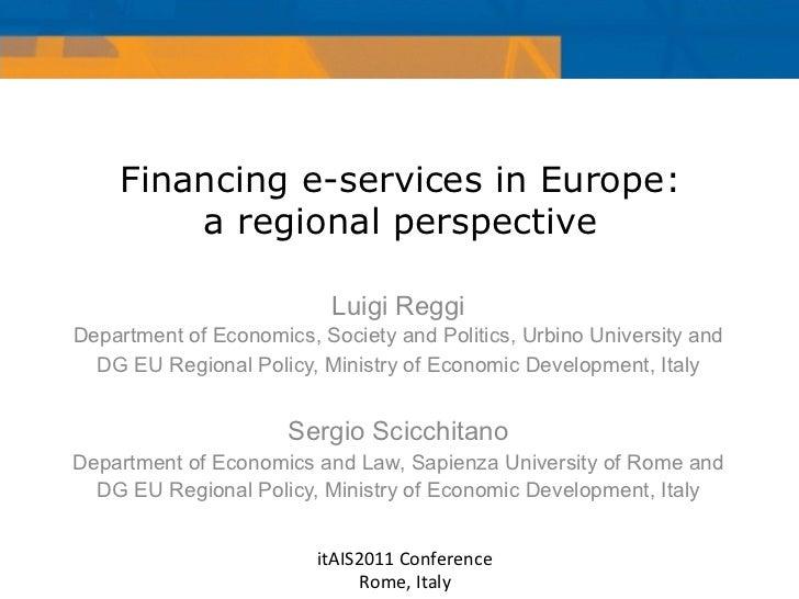 Financing e-services in Europe:        a regional perspective                           Luigi ReggiDepartment of Economics...