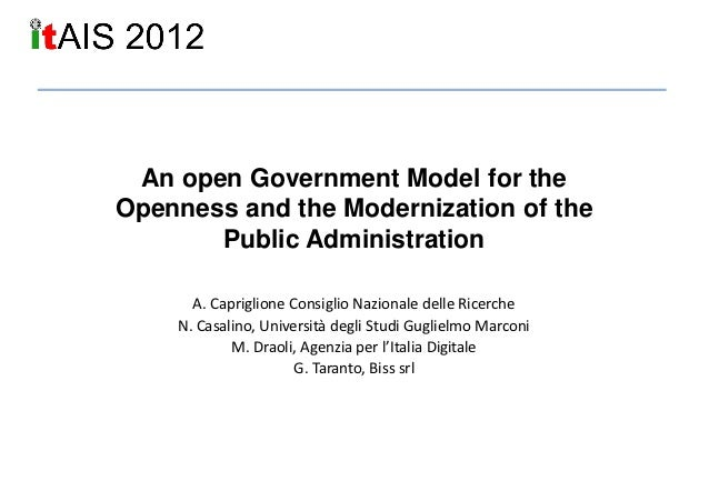 An open Government Model for theOpenness and the Modernization of the       Public Administration      A. Capriglione Cons...