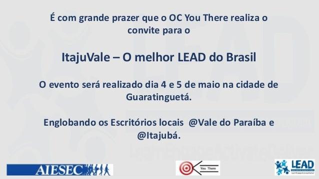 É com grande prazer que o OC You There realiza oconvite para oItajuVale – O melhor LEAD do BrasilO evento será realizado d...