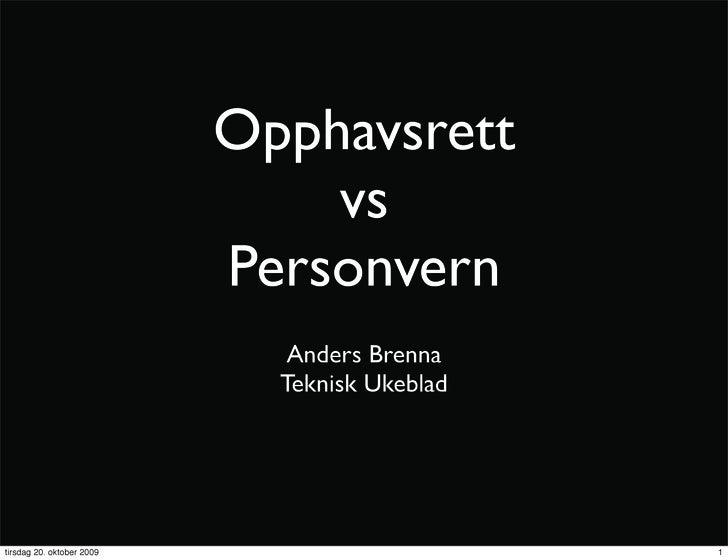 Opphavsrett                                vs                            Personvern                               Anders B...