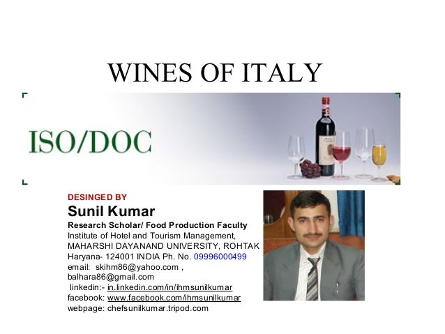 WINES OF ITALY  DESINGED BY  Sunil Kumar Research Scholar/ Food Production Faculty Institute of Hotel and Tourism Manageme...