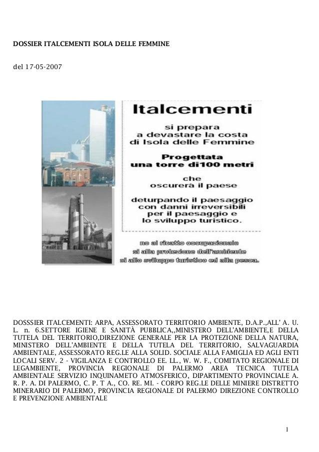 DOSSIER ITALCEMENTI ISOLA DELLE FEMMINE  del 17-05-2007  DOSSSIER ITALCEMENTI: ARPA, ASSESSORATO TERRITORIO AMBIENTE, D.A....