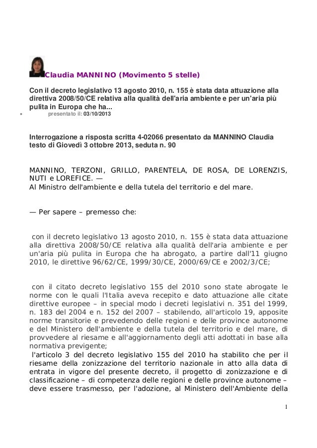 Claudia MANNINO (Movimento 5 stelle) Con il decreto legislativo 13 agosto 2010, n. 155 è stata data attuazione alla dirett...