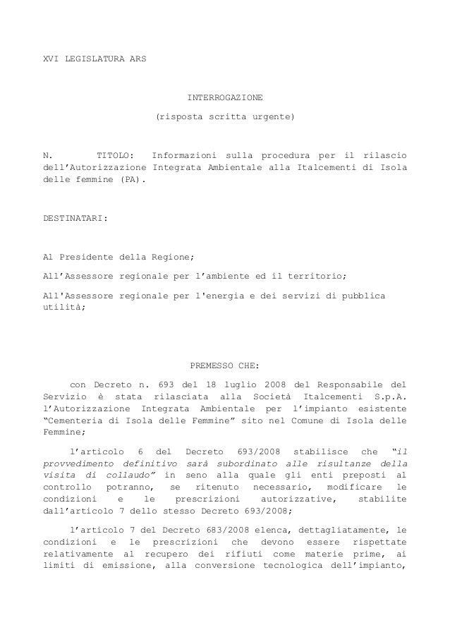 XVI LEGISLATURA ARS INTERROGAZIONE (risposta scritta urgente) N. TITOLO: Informazioni sulla procedura per il rilascio dell...