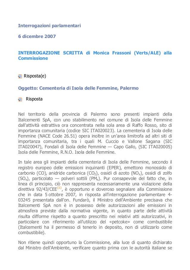 Interrogazioni parlamentari 6 dicembre 2007 INTERROGAZIONE SCRITTA di Monica Frassoni (Verts/ALE) alla Commissione Rispost...
