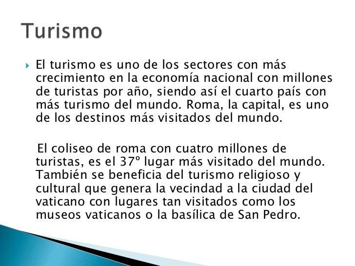    El turismo es uno de los sectores con más    crecimiento en la economía nacional con millones    de turistas por año, ...