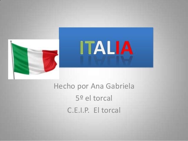 Hecho por Ana Gabriela5º el torcalC.E.I.P. El torcal
