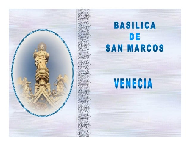 LA BASÍLICA DE SAN MARCOS, VENECIA (ITALIA), SE ENCUENTRA EN LA PLAZA DEL MISMO NOMBRE Y HA SIDO DESDE SIEMPRE EL CENTRO D...