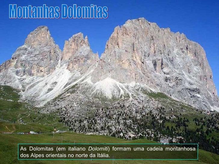 Resultado de imagem para dolomitas, nordeste dos Alpes