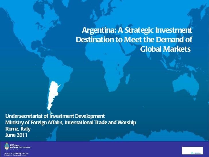 Argentina: A Strategic Investment Destination to Meet the Demand of Global Markets  Undersecretariat of Investment Develop...