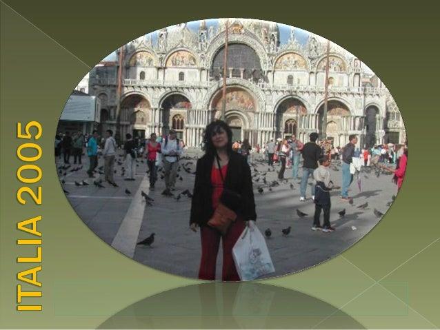 Italia 2005, Milán, Verona, Venecia, Siena,  Florencia, San Antonio de Padua, Roma, Florencia, Capri, Pompeya, Nápoles 