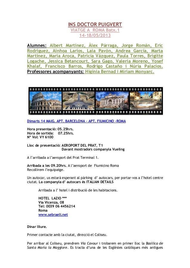 INS DOCTOR PUIGVERTVIATGE A ROMA Batx.114-18/05/2013Alumnes: Albert Martínez, Àlex Párraga, Jorge Román, EricRodríguez, Ai...