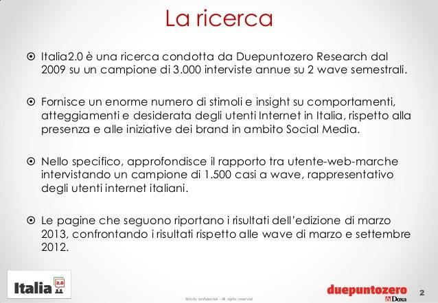Strictly confidential - All rights reservedLa ricerca Italia2.0 è una ricerca condotta da Duepuntozero Research dal2009 s...