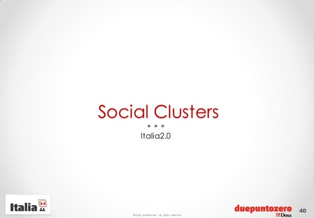 Strictly confidential - All rights reservedSocial ClustersItalia2.040