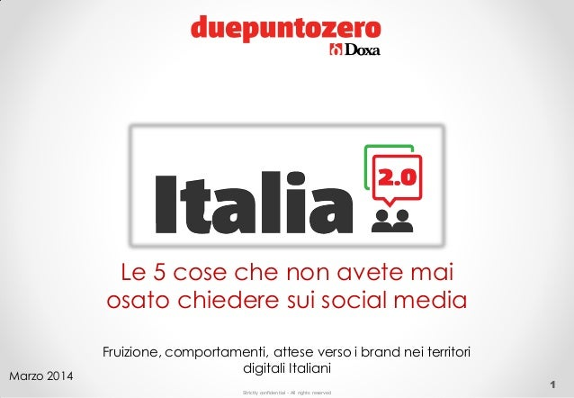 Strictly confidential - All rights reserved 1 Le 5 cose che non avete mai osato chiedere sui social media Fruizione, compo...