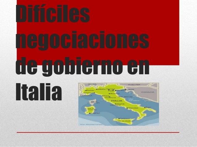 Difíciles negociaciones de gobierno en Italia