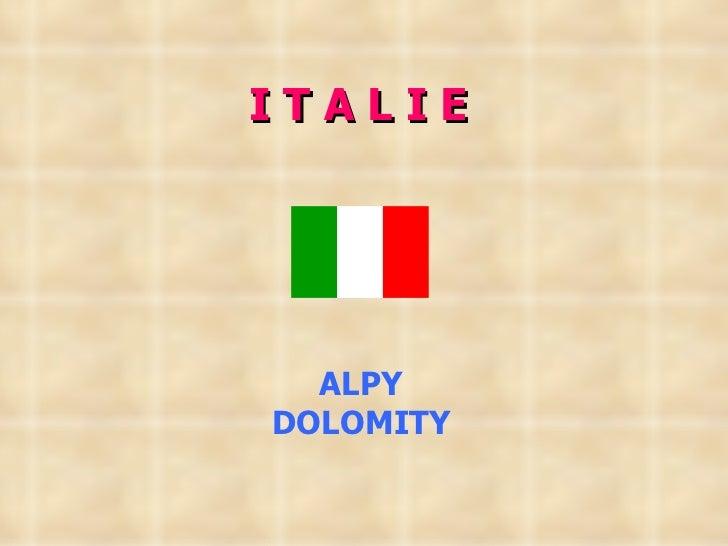 ITALIE  ALPYDOLOMITY