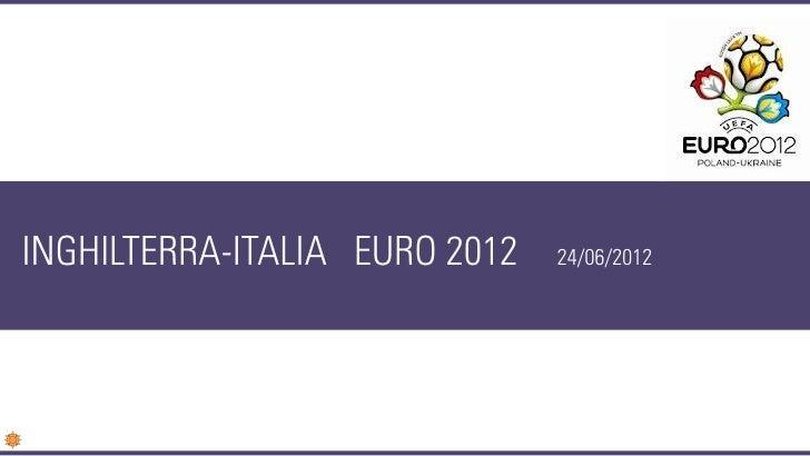 INGHILTERRA-ITALIA EURO 2012   24/06/2012