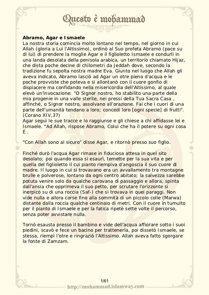 Abramo, Agar e Ismaele La nostra storia comincia molto lontano nel tempo, nel giorno in cui Allah (gloria a Lui l'Altissim...