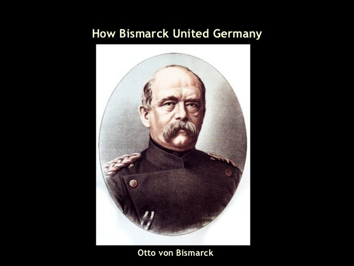 bismarck and german unification Any story of german unification must include otto von bismarck (1815–98)  bismarck, a member of prussia's junker class, the conservative nobility who  served.