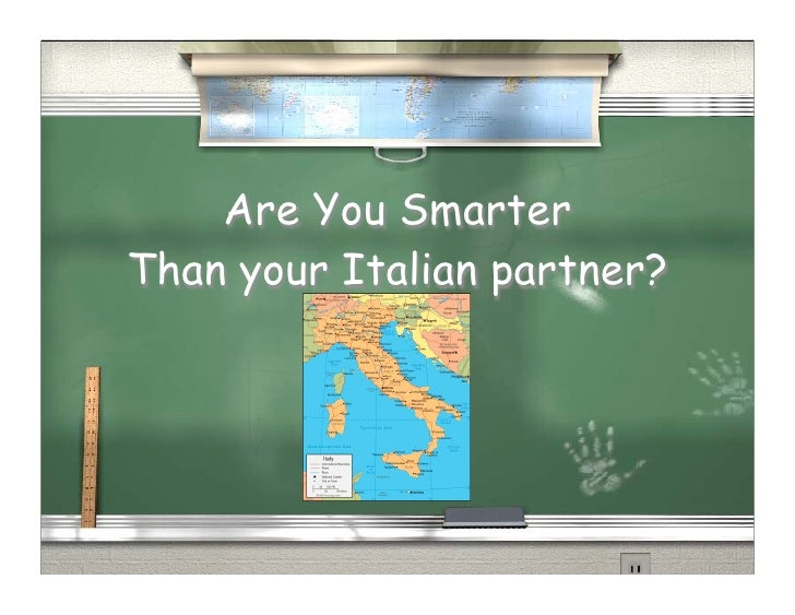 Are You Smarter Than your Italian partner?