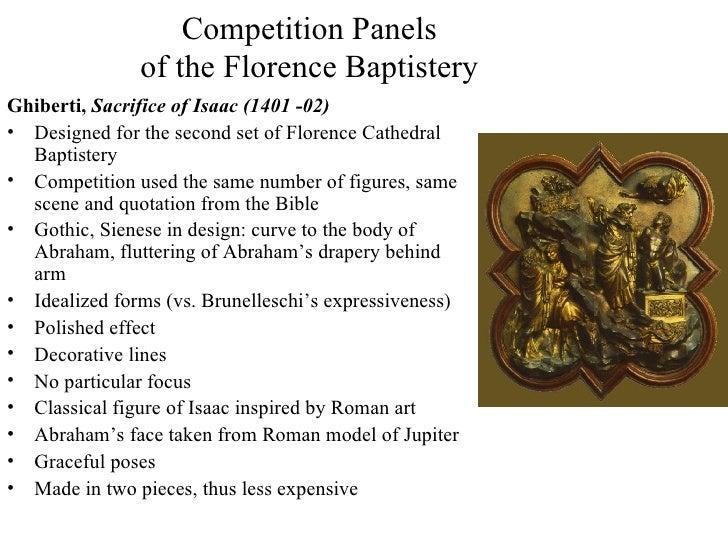 Competition Panels of the Florence Baptistery <ul><li>Ghiberti,  Sacrifice of Isaac (1401 -02) </li></ul><ul><li>Designed ...