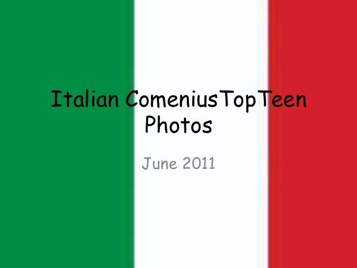 ItalianComeniusTopTeenPhotos<br />June 2011<br />