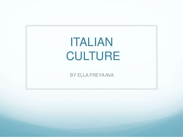 ITALIAN CULTURE BY ELLA FREYA AVA