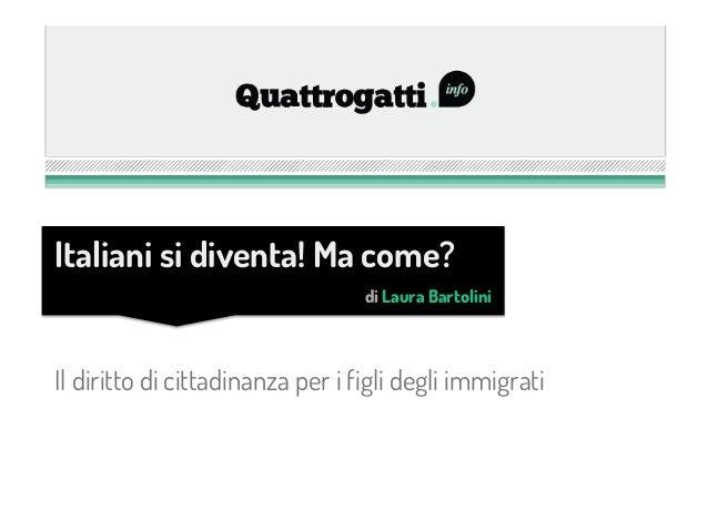 Il diritto di cittadinanza per i figli degli immigrati Italiani si diventa! Ma come? di Laura Bartolini