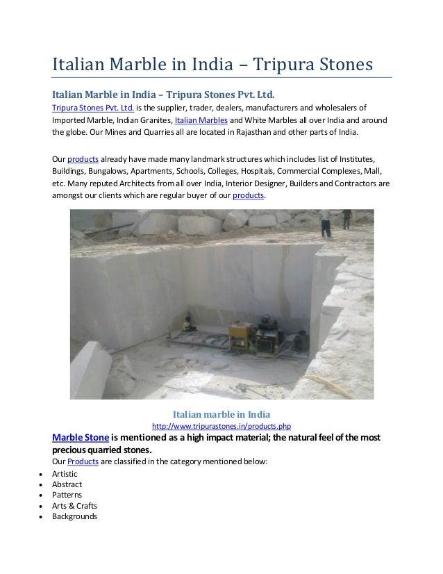 Italian Marble in India – Tripura Stones Italian Marble in India – Tripura Stones Pvt. Ltd. Tripura Stones Pvt. Ltd. is th...