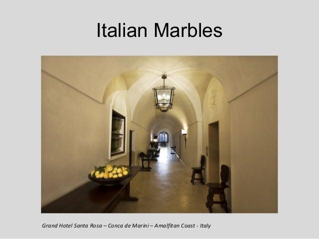 Italian MarblesGrand Hotel Santa Rosa – Conca de Marini – Amalfitan Coast - Italy