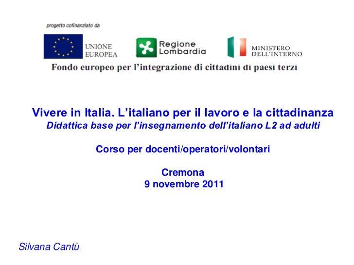 Vivere in Italia. L'italiano per il lavoro e la cittadinanza      Didattica base per l'insegnamento dell'italiano L2 ad ad...