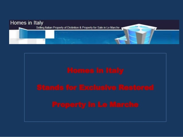 Homes in Italy Stands for Exclusive Restored Property in Le Marche