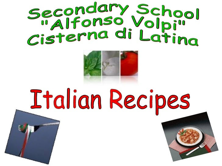 "Secondary School ""Alfonso Volpi"" Cisterna di Latina Italian Recipes"