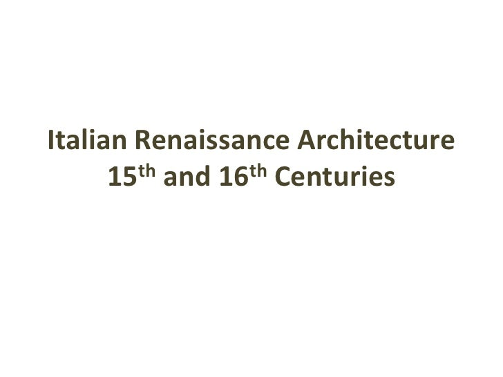 Italian Renaissance Architecture15th and 16th Centuries<br />