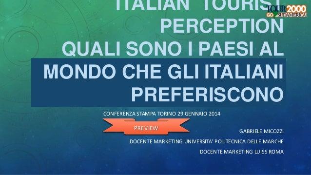 ITALIAN TOURIST PERCEPTION QUALI SONO I PAESI AL MONDO CHE GLI ITALIANI PREFERISCONO CONFERENZA STAMPA TORINO 29 GENNAIO 2...