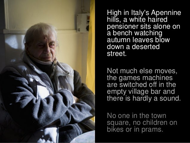 High in Italy's Apennine hills, a white haired pensioner sits alone on a bench watching autumn leaves blow down a deserted...