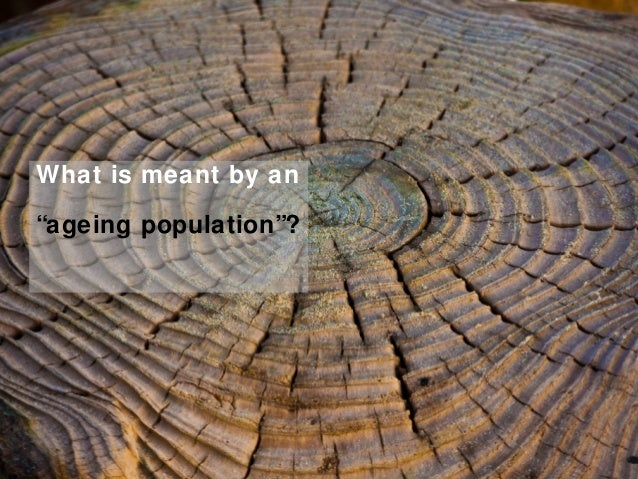 """What is meant by an """"ageing population""""?"""