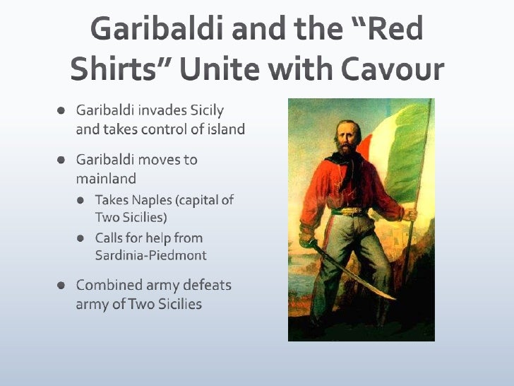 cavour and garibaldi in italian unification Primary sources, maps and images lxiii backgrounds: the idea of the nation-state the crimean war cavour and the italian war of 1859: the unification of italy italian nationalism.