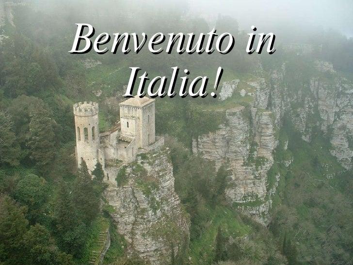 Benvenuto in Italia!
