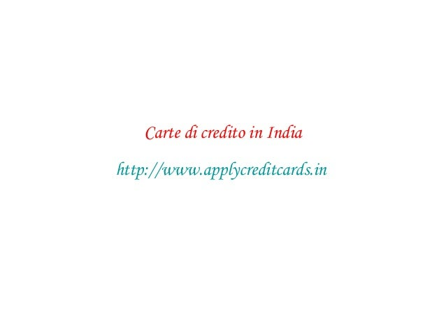 Carte di credito in India http://www.applycreditcards.in