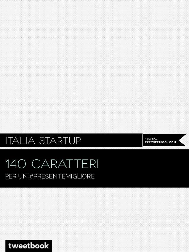 Italia Startup  140 CARATTERI PER UN #PRESENTEMIGLIORE