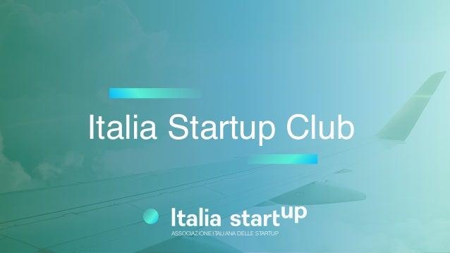 Italia Startup Club ASSOCIAZIONE ITALIANA DELLE STARTUP