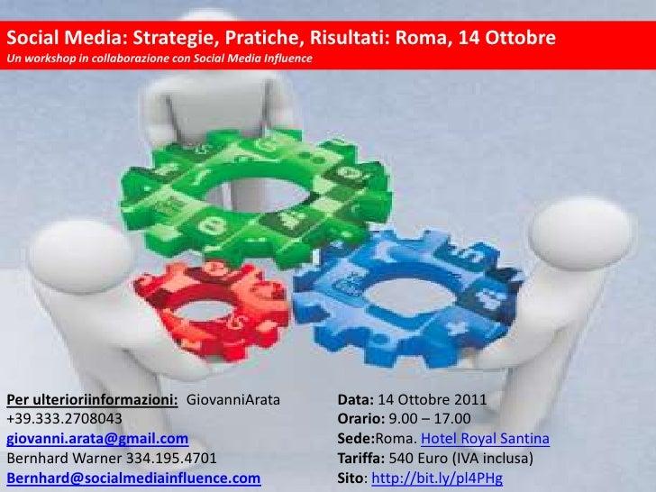 Social Media: Strategie, Pratiche, Risultati: Roma, 14 Ottobre<br />Un workshop in collaborazione con Social Media Influen...