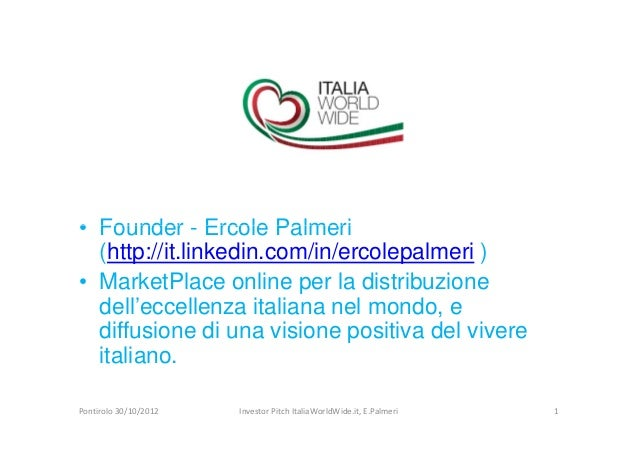 • Founder - Ercole Palmeri  (http://it.linkedin.com/in/ercolepalmeri )• MarketPlace online per la distribuzione  dell'ecce...